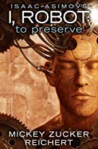 Issac Asimov's I, Robot: To Preserve