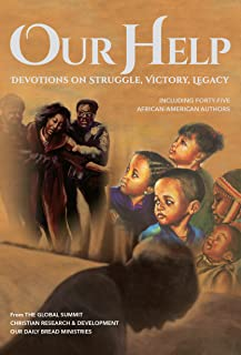Our Help: Devotions on Struggle, Victory, Legacy (Including forty-five African-American authors)