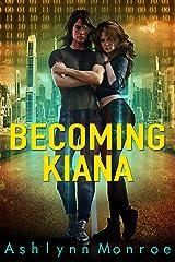 Becoming Kiana Kindle Edition