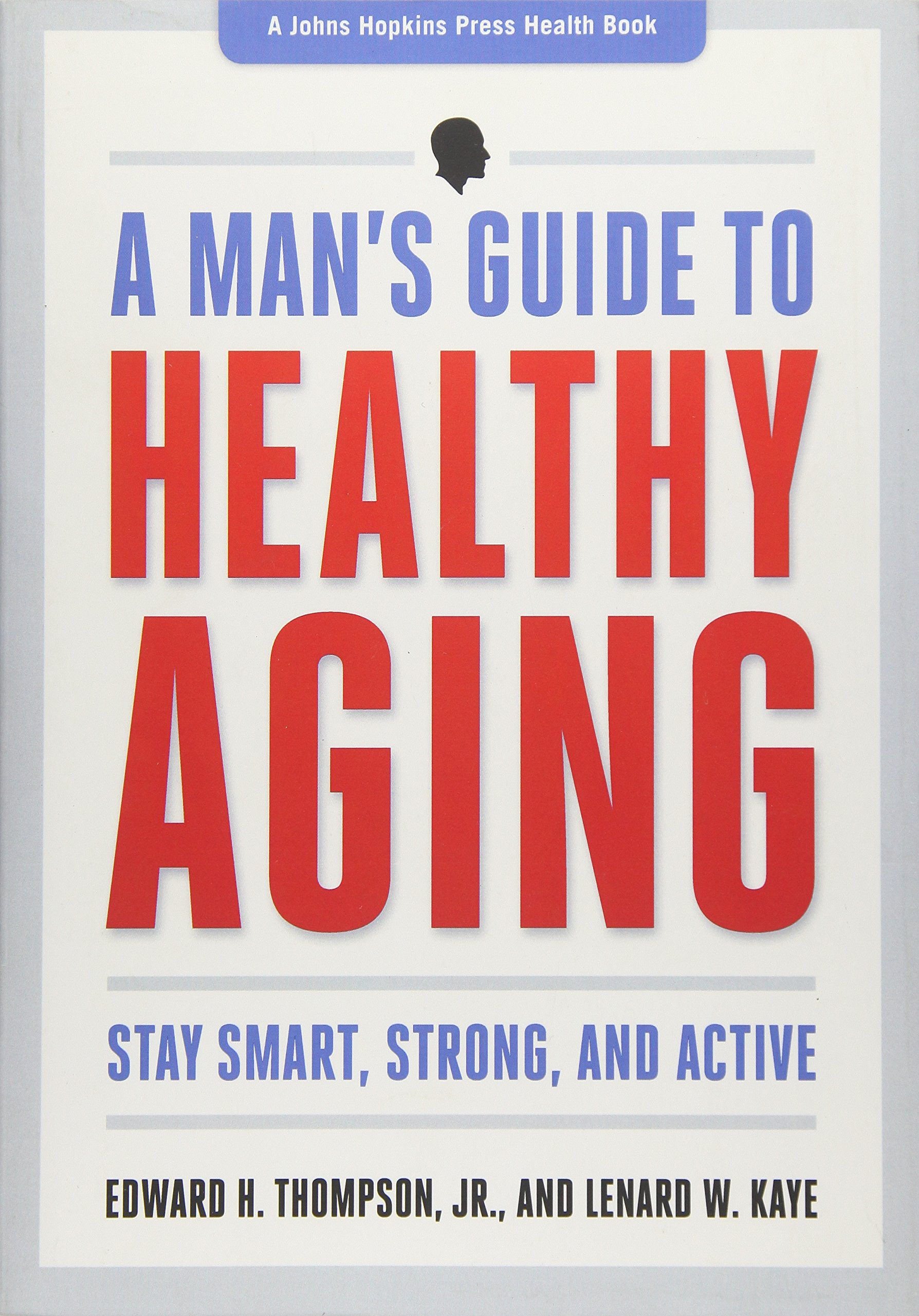 Image OfA Man`s Guide To Healthy Aging – Stay Smart, Strong, And Active