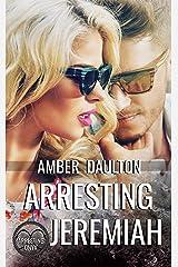 Arresting Jeremiah (Arresting Onyx Book 2) Kindle Edition