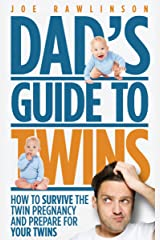 Dad's Guide to Twins: How to Survive the Twin Pregnancy and Prepare for Your Twins Kindle Edition