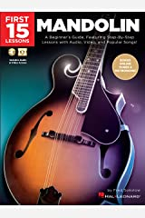 First 15 Lessons You Should Take On Mandolin: A Beginner's Guide, Featuring Step-By-Step Lessons with Audio, Video, and Popular Songs! Kindle Edition