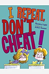 I Repeat, Don't Cheat! Kindle Edition