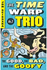 The Good, the Bad, and the Goofy #3 (Time Warp Trio) Kindle Edition