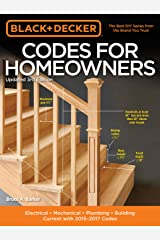 Black & Decker Codes for Homeowners, Updated 3rd Edition: Electrical - Mechanical - Plumbing - Building - Current with 2015-2017 Codes (Black & Decker Complete Guide) Paperback