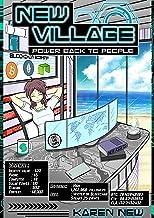 New Crypto Village-Life in a Blockchain World (New Village Book 1)
