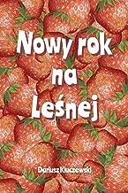 Nowy rok na Leśnej: Polish Edition - Polskie wydanie dla dzieci