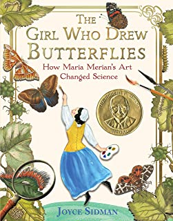 The Girl Who Drew Butterflies: How Maria Merian`s Art Changed Science