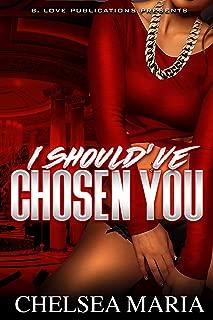 I Should've Chosen You