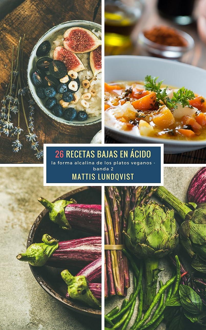 26 Recetas Bajas en ácido - banda 2: la forma alcalina de los platos veganos (Spanish Edition)