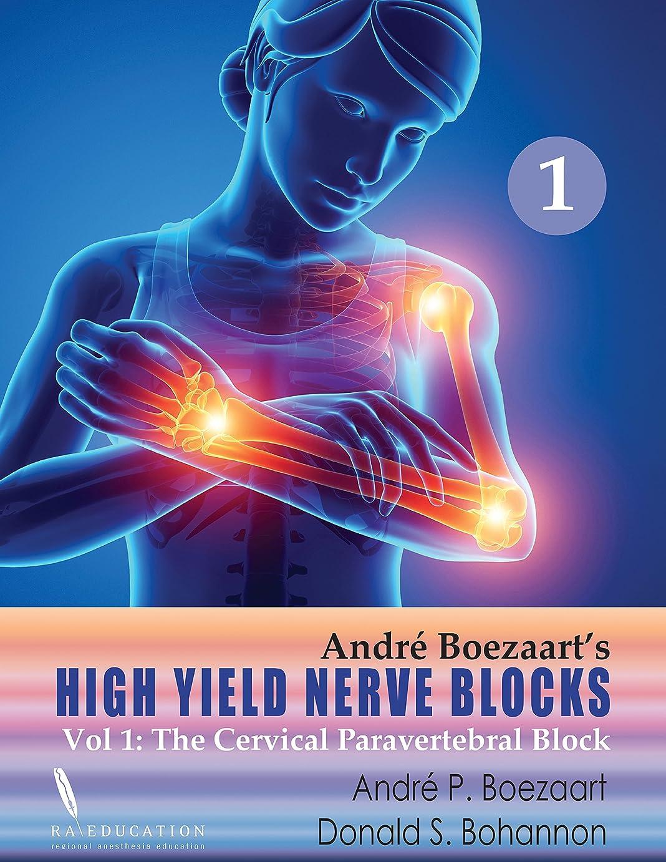 センチメートル信頼性神秘的なHigh Yield Nerve Blocks Vol 1:: The Cervical Paravertebral Block (English Edition)