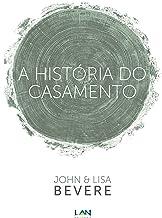 A História do Casamento (Portuguese Edition)