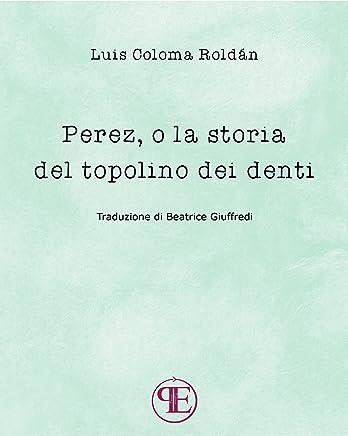 Perez, o la storia del topolino dei denti (Spanish Edition)