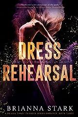 Dress Rehearsal: Driven Dance Theater Romance Series Book 3 (Driven Dance Theater Series) Kindle Edition
