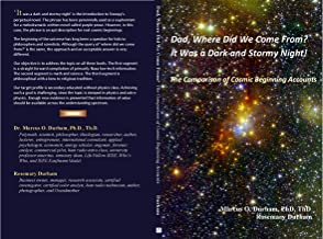 Dad, Where Did We Come From?: It Was a Dark and Stormy Night! The Comparison of Cosmic Beginning Accounts