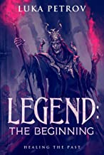 Legend: The Beginning: A LitRPG Novella (The Story of Hamon Book 0)