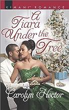 A Tiara Under the Tree (Once Upon a Tiara Book 4)