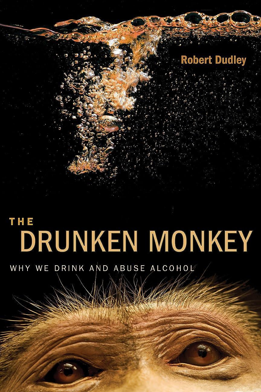 急勾配の最少手足The Drunken Monkey: Why We Drink and Abuse Alcohol (English Edition)