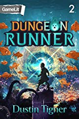 Dungeon Runner 2: A GameLit Serial Kindle Edition