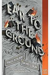 Ear to the Ground: A Novel Kindle Edition