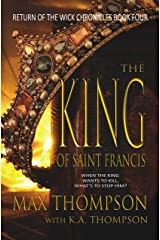 The King of Saint Francis (Return of the Wick Chronicles Book 4) Kindle Edition