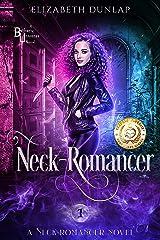 Neck-Romancer: A Reverse Harem Paranormal Romance Kindle Edition