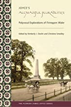 Joyce's Allmaziful Plurabilities: Polyvocal Explorations of Finnegans Wake (Florida James Joyce)