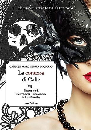 La contessa di Calle: Edizione integrale illustrata (Il rosso, il nero... e il gotico)