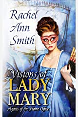 Visions of Lady Mary: Steamy Regency Romance (Agents of the Home Office Book 3) Kindle Edition