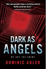 Dark as Angels: We are the Enemy Kindle Edition