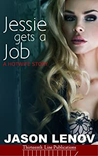 Jessie gets a Job: A Hotwife Story