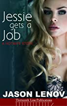 Jessie gets a Job: A Hotwife Story