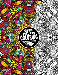 Bite Me, I'm Coloring: De-stress with 50 Hilariously Fun Swear Word Coloring Pages (10) (Dare You Stamp Company)