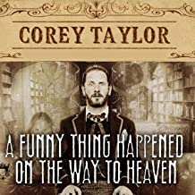 A Funny Thing Happened on the Way to Heaven: Or, How I Made Peace with the Paranormal and Stigmatized Zealots and Cynics in the Process