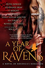 A Year of Ravens: a novel of Boudica's Rebellion Kindle Edition