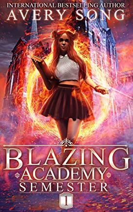 BLAZING ACADEMY: Semester One (Academy For All Things Scorching Book 1) (English Edition)