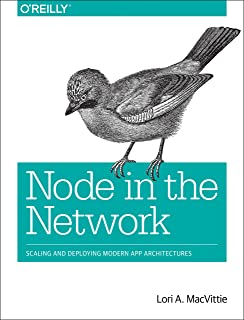 Node in the Network: Scaling and Deploying Modern App Architectures