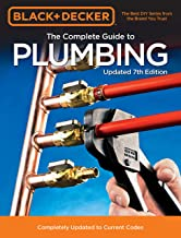 Black & Decker The Complete Guide to Plumbing Updated 7th Edition:Completely Updated..