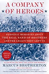A Company of Heroes: Personal Memories about the Real Band of Brothers and the Legacy They Left Us Kindle Edition