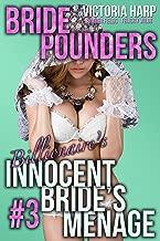 Bride Pounders: Billionaire's Innocent Bride's Menage 3: (Taboo, dark, menage) (Bride Pounders- Billionaire's Innocent Bride's Men)