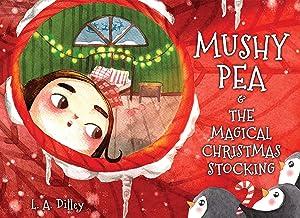 Mushy Pea & The Magical Christmas Stocking (The Adventures of Mushy Pea)