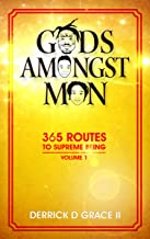 God's Amongst Men: 365 Routes To Supreme Being: 365 Routes To Supreme Being
