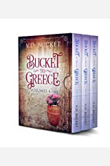 Bucket To Greece Collection Volumes 4 – 6 : Bucket To Greece Box Set 2 Kindle Edition