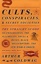 Cults, Conspiracies, and Secret Societies: The Straight Scoop on Freemasons, The Illuminati, Skull and Bones, Black Helico...