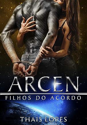 Arcen (Filhos do Acordo Livro 7)