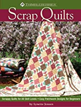 Thimbleberries(R) Scrap Quilts: Scrappy Quilts for All Skill Levels; Easy Patchwork Designs for Beginners (Landauer) Quick, Creative Projects, Step-by-Step Instructions, Diagrams, Tips, & Techniques