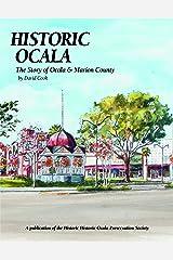 Historic Ocala: The Story of Ocala & Marion County Broché