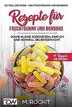 Rezepte für Fruchtgummi und Bonbons sowie kleine Süßigkei