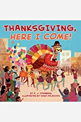 Thanksgiving, Here I Come! Kindle Edition